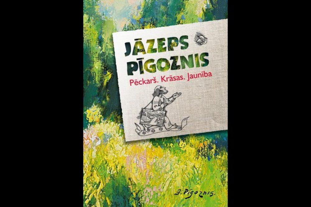 """Izīt Jāzepa Pīgožņa saraksteituo autobiografeja """"Pēckarš. Krāsas. Jaunība"""""""