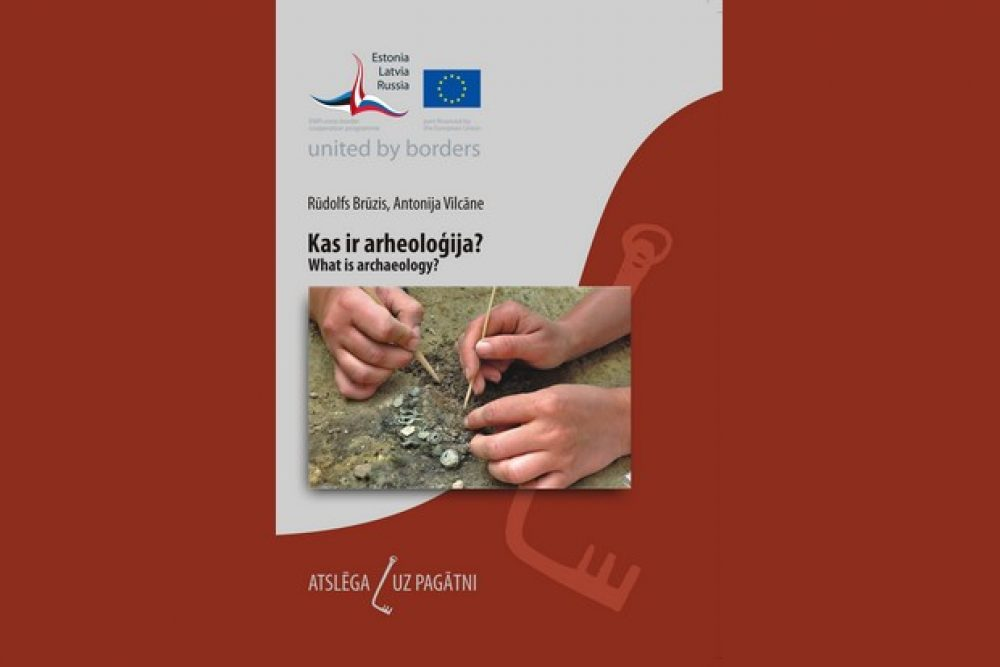 """""""Kas ir arheoloģija?"""" – jauns informativs izdavums"""