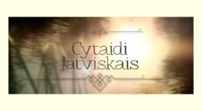 """Ar pīktū sezonu atsagrīž raidejums """"Cytaidi latviskais"""""""