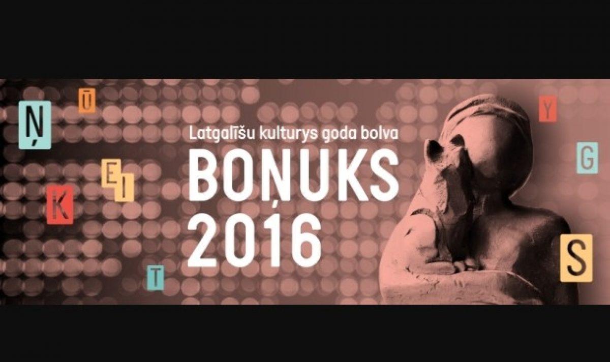 """Suocās Latgalīšu kulturys goda bolvys """"Boņuks 2016"""" pretendentu dasaceišona"""